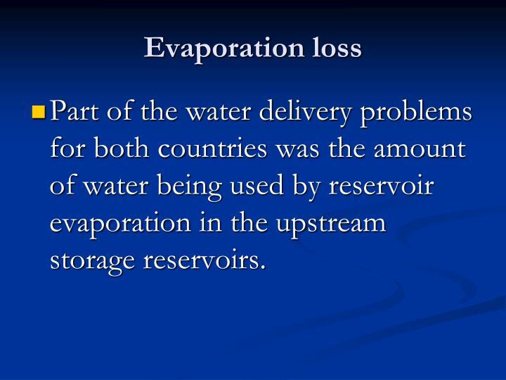 Evaporation loss