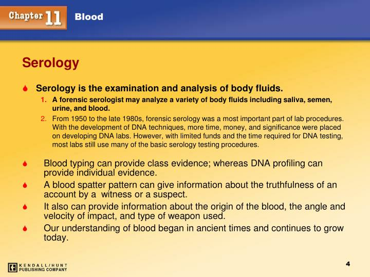 Serology is the examination and analysis of body fluids.
