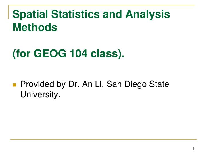 Spatial statistics and analysis methods for geog 104 class