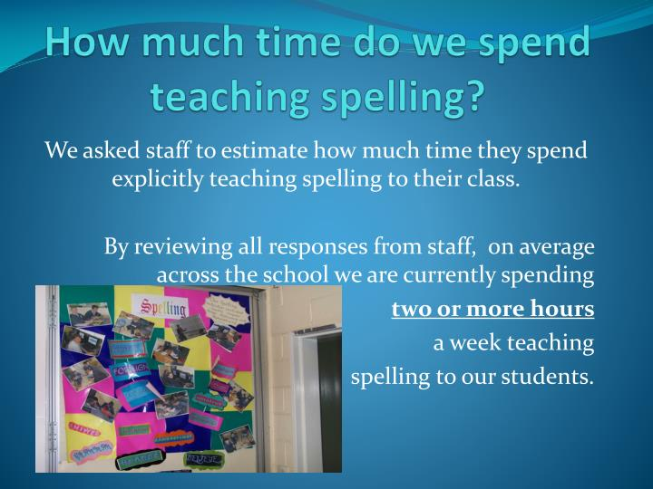 How much time do we spend teaching spelling?