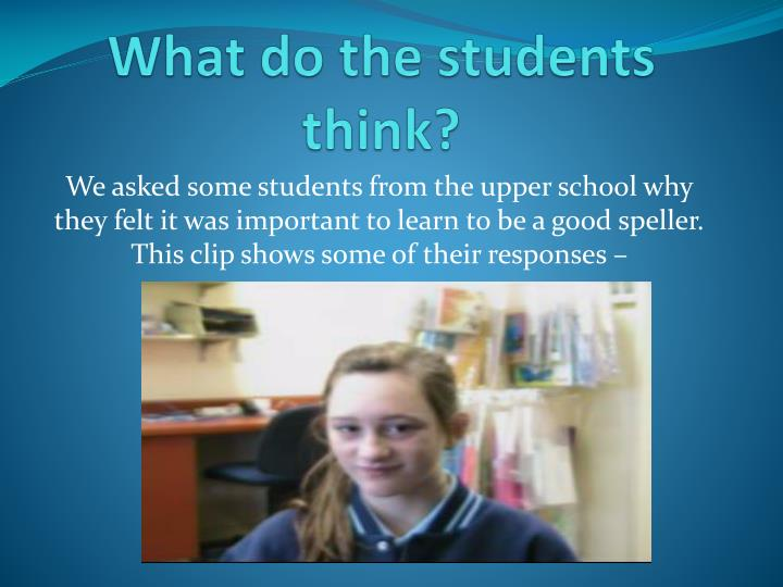 What do the students think?