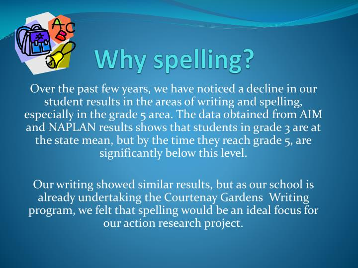 Why spelling?