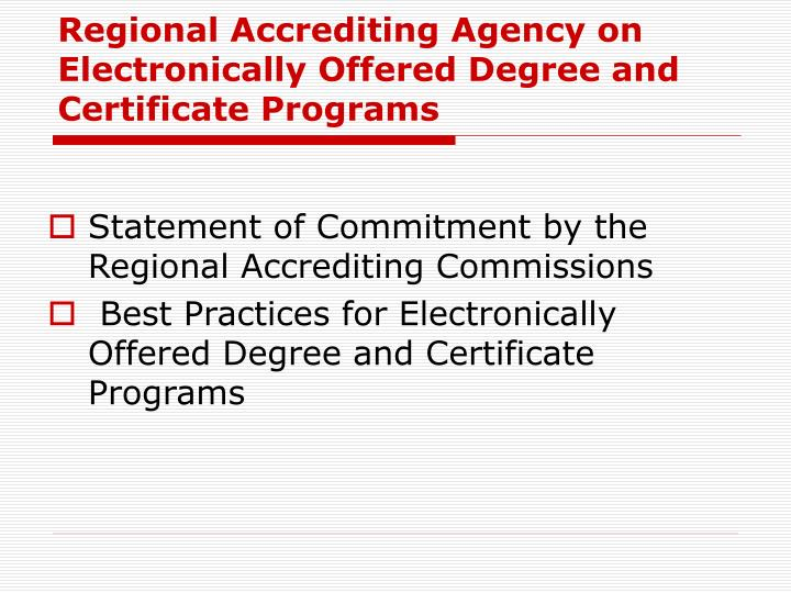 Regional Accrediting Agency on Electronically Offered Degree and Certificate Programs