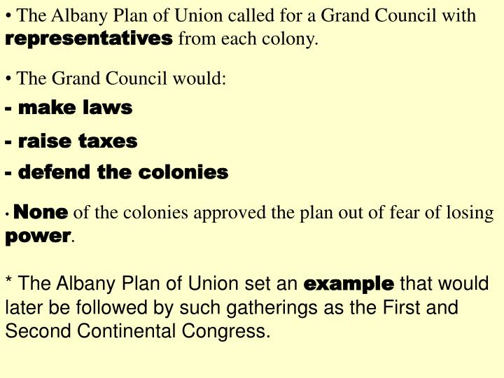 The Albany Plan of Union called for a Grand Council with
