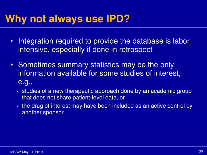Why not always use IPD?