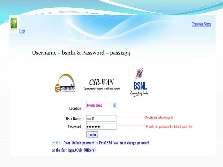 Username – bsnl11 & Password – pass1234
