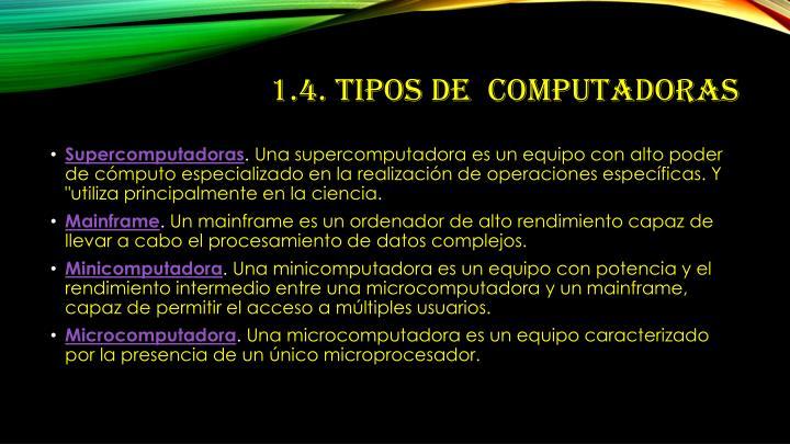 1.4. Tipos de  computadoras