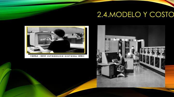 2.4.Modelo y costo