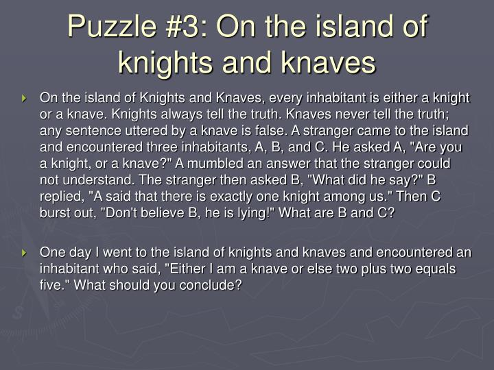 Puzzle #3: On the island of knights and knaves
