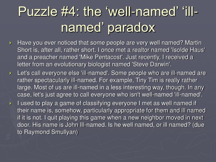 Puzzle #4: the 'well-named' 'ill-named' paradox