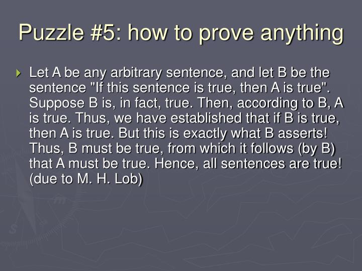 Puzzle #5: how to prove anything