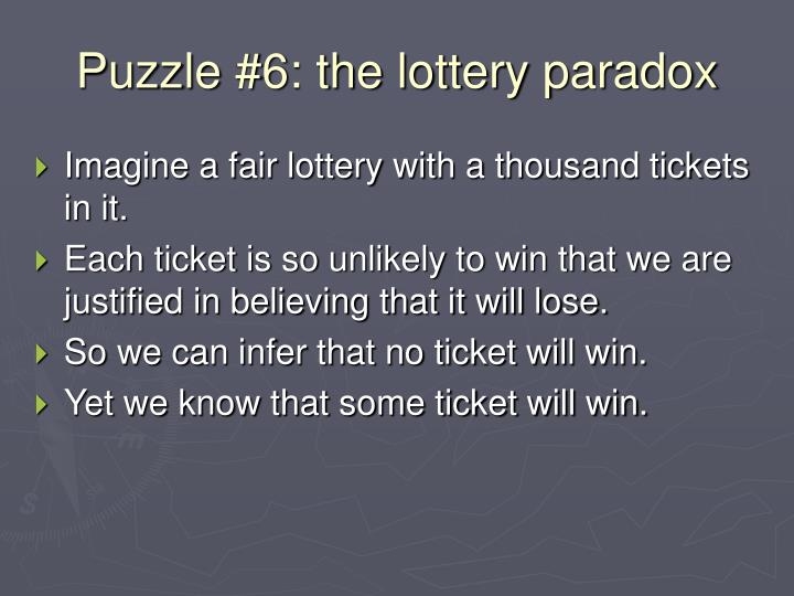 Puzzle #6: the lottery paradox