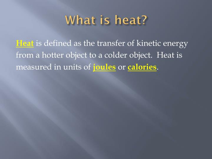 What is heat?