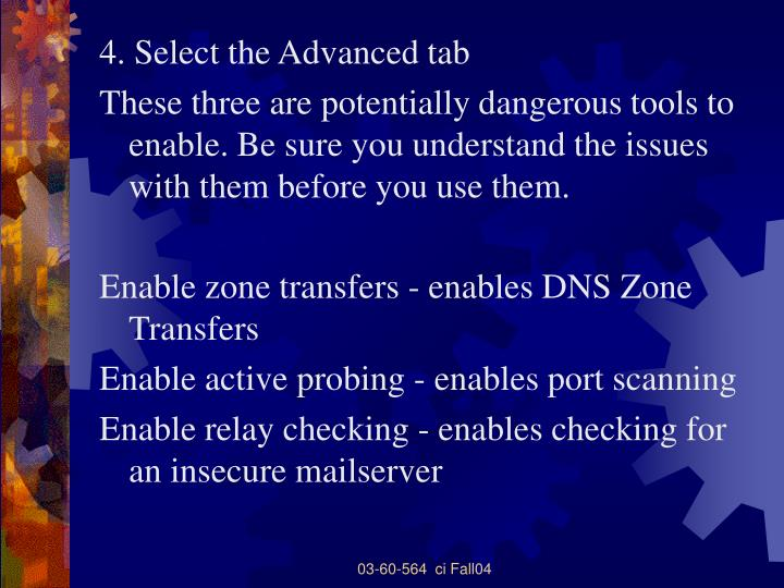 4. Select the Advanced tab