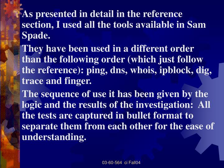 As presented in detail in the reference section, I used all the tools available in Sam Spade.