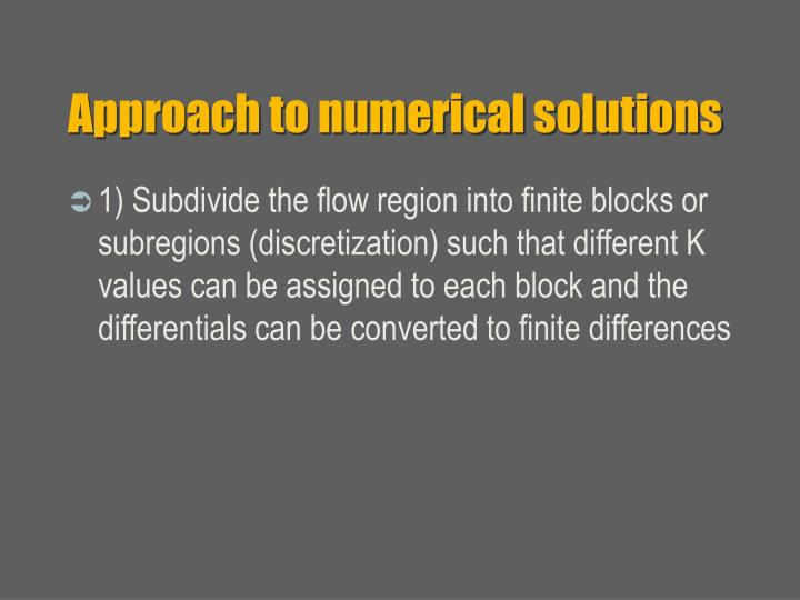 Approach to numerical solutions