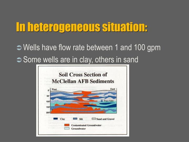 In heterogeneous situation: