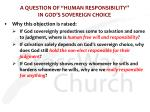 a question of human responsibility in god s sovereign choice4