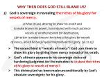 why then does god still blame us3