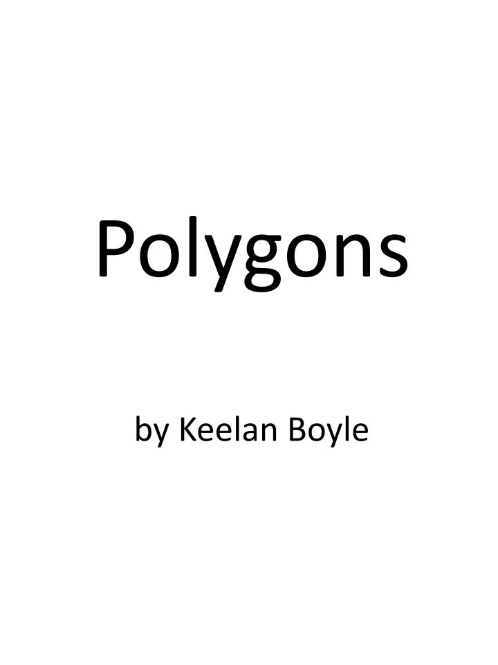 Polygons by keelan boyle