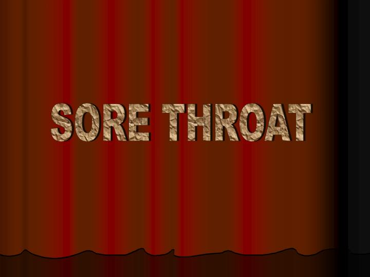 SORE THROAT