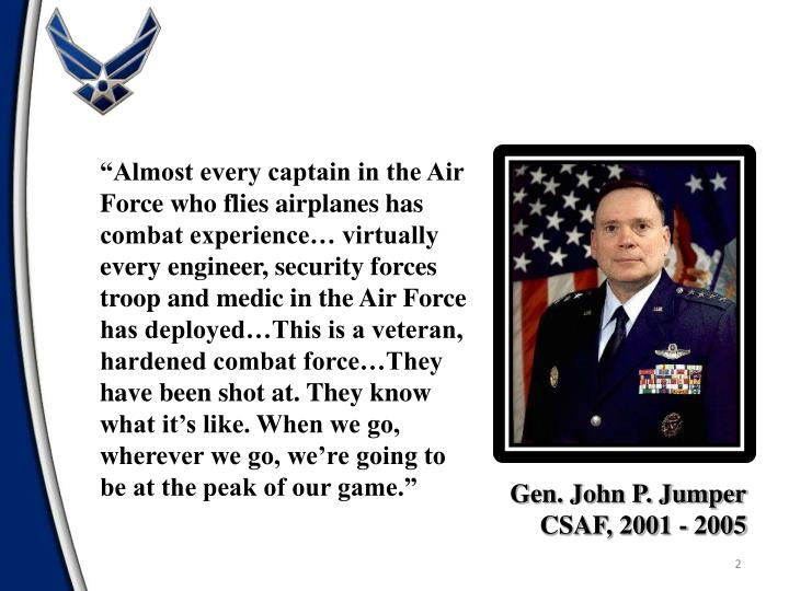 """Almost every captain in the Air Force who flies airplanes has combat experience… virtually ever..."