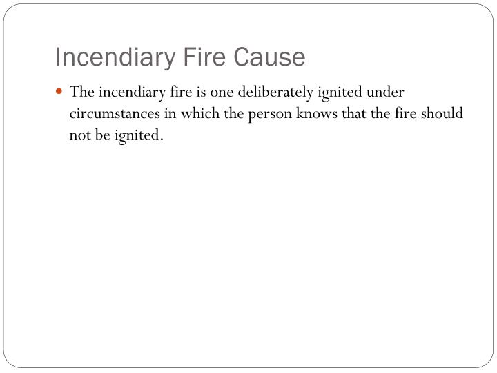 Incendiary Fire Cause