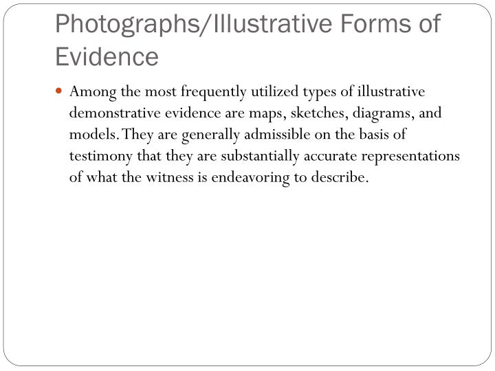 Photographs/Illustrative Forms of Evidence