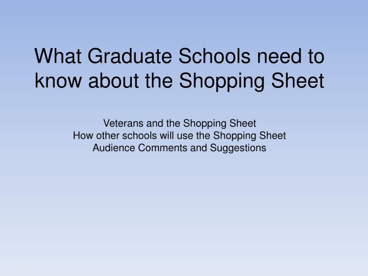 What Graduate Schools need to know about the Shopping Sheet