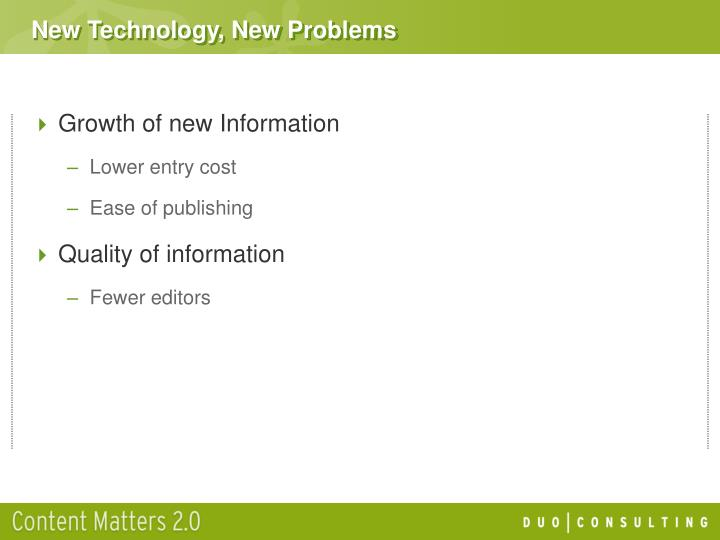 New Technology, New Problems