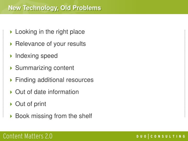 New Technology, Old Problems