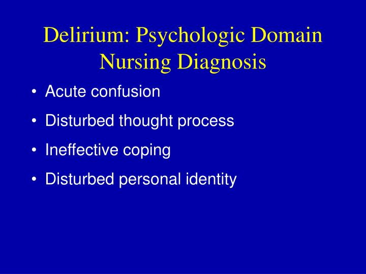 Delirium: Psychologic Domain