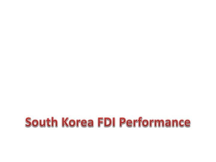South Korea FDI Performance