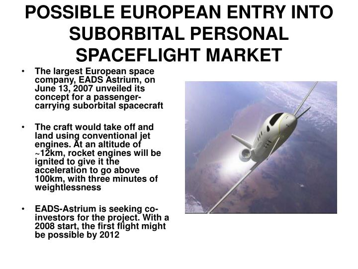 The largest European space company, EADS Astrium, on June 13, 2007 unveiled its concept for a passenger-carrying suborbital spacecraft