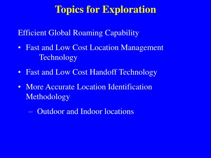 Topics for Exploration