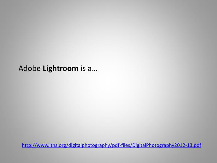 Adobe lightroom is a