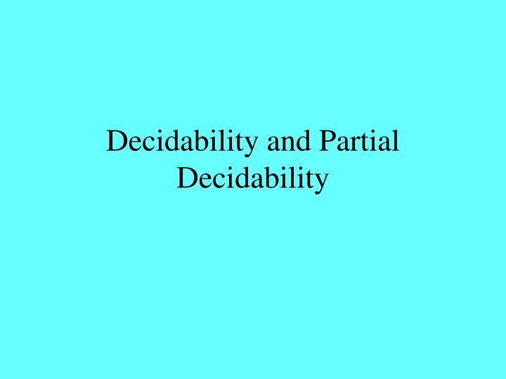 Decidability and partial decidability