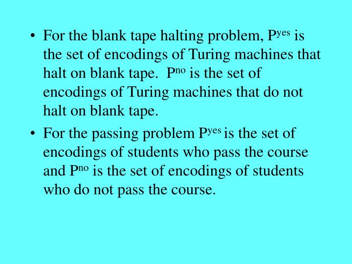 For the blank tape halting problem, P