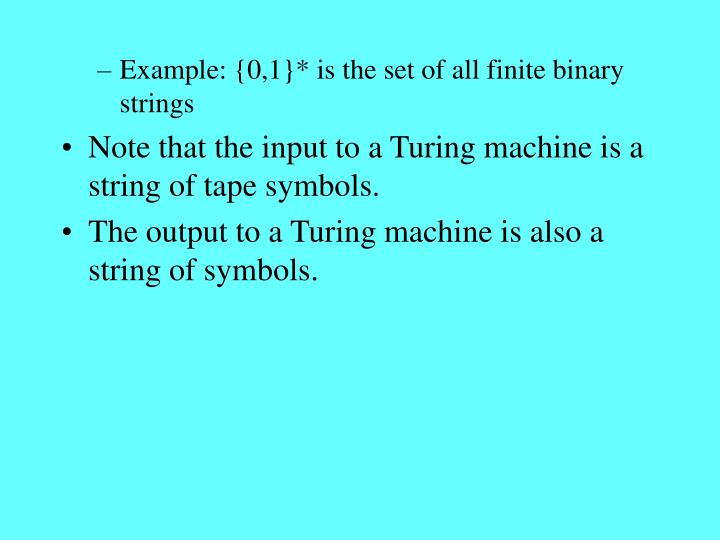 Example: {0,1}* is the set of all finite binary strings
