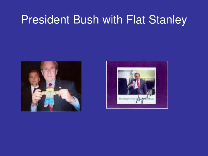 President Bush with Flat Stanley