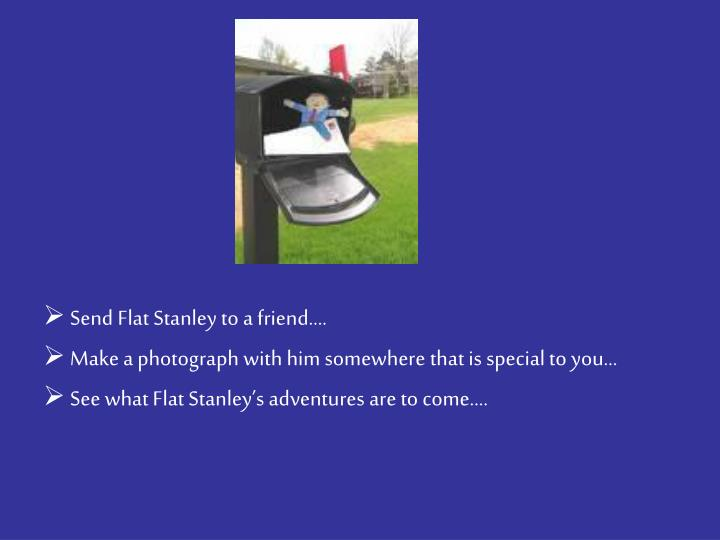 Send Flat Stanley to a friend….