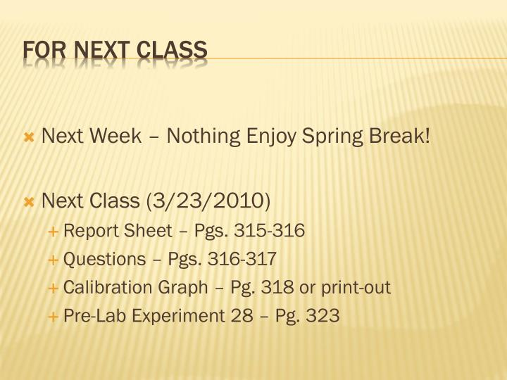 Next Week – Nothing Enjoy Spring Break!