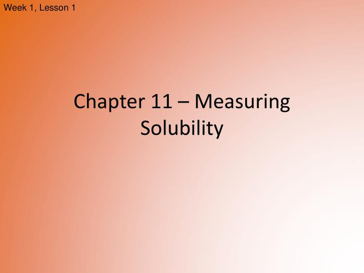 Chapter 11 measuring solubility