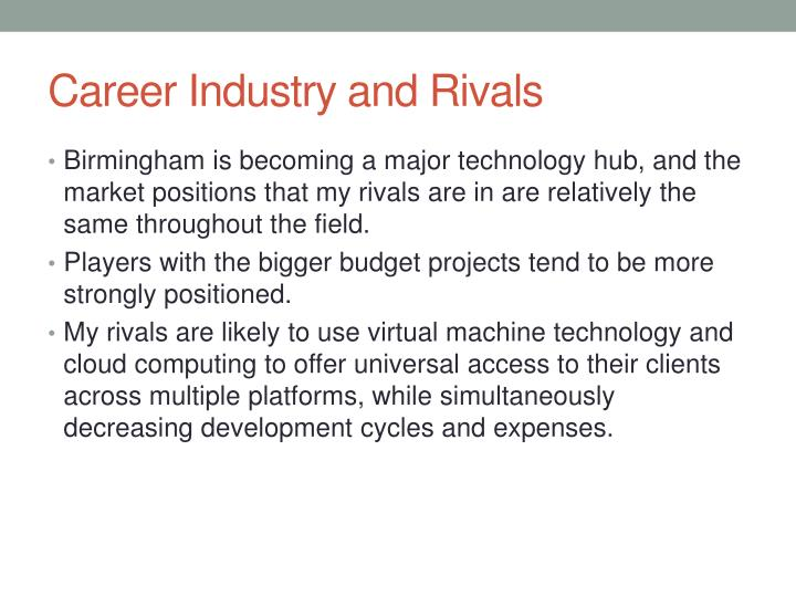 Career Industry and Rivals