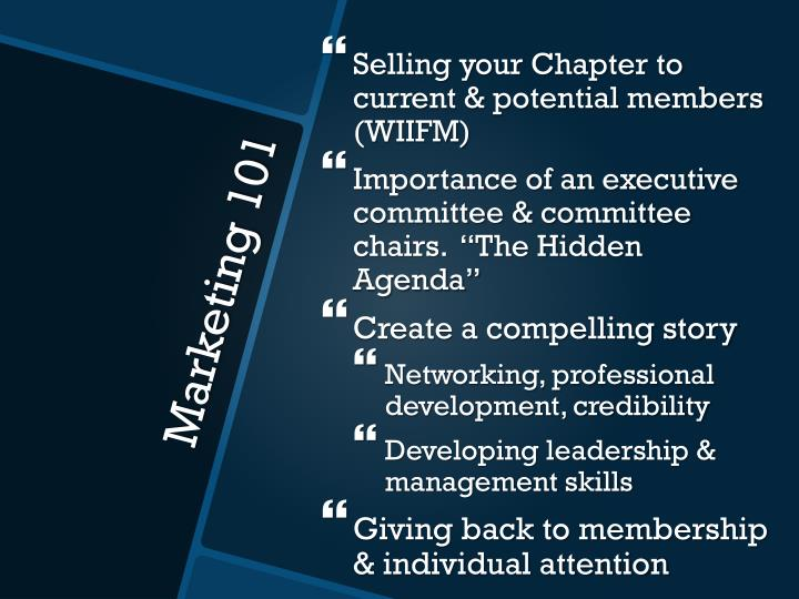 Selling your Chapter to current & potential members  (WIIFM)