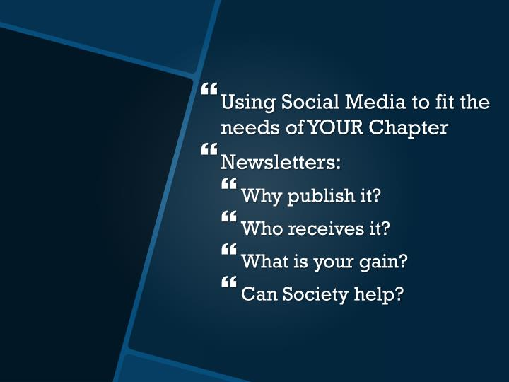 Using Social Media to fit the needs of YOUR Chapter