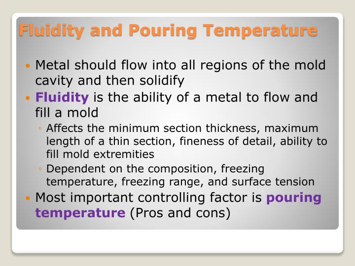 Metal should flow into all regions of the mold cavity and then solidify