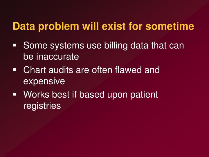 Data problem will exist for sometime