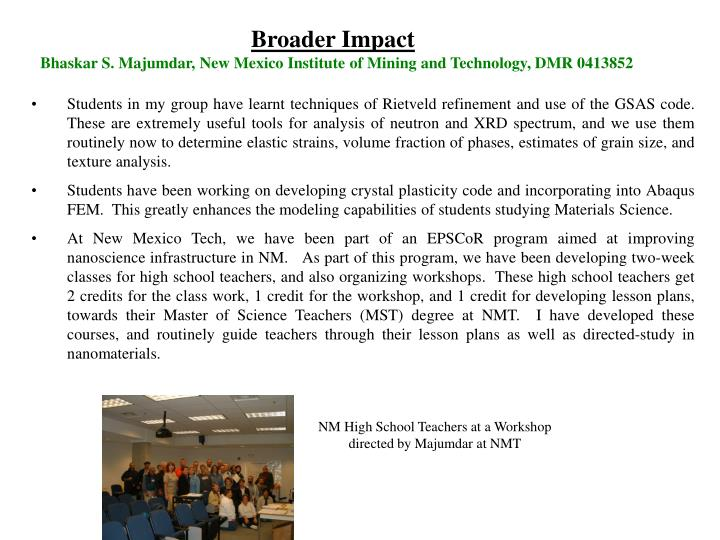 Broader impact bhaskar s majumdar new mexico institute of mining and technology dmr 0413852