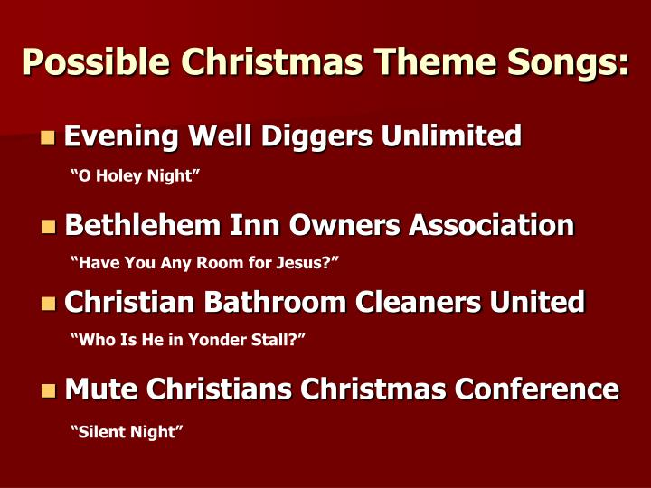 Possible Christmas Theme Songs: